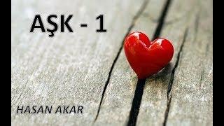 Hasan Akar - Aşk 1