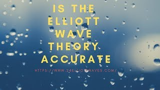 Is The Elliott Wave Theory Accurate?