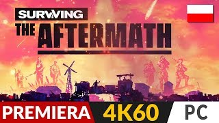 Surviving The Aftermath PL 🌄 Premiera ⛺️ Strategia - przetrwać | Gameplay po polsku 4K