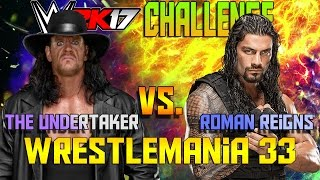 Undertaker vs Roman Reigns Wrestlemania 33 Can't Move Challenge | WWE 2K17 Challenge