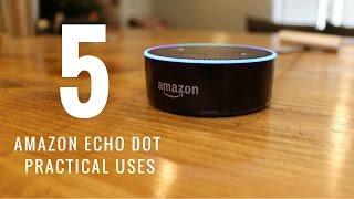 Amazon Echo Dot Top 5 Uses
