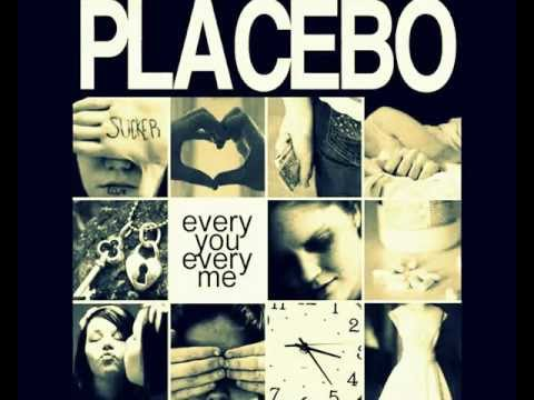 letras placebo every you every: