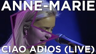 Anne-Marie - Ciao Adios (Live) | KISS Presents