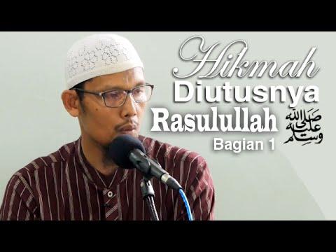 Kajian Rutin: Hikmah Dibalik Diutusnya Rasul 1 - Ustadz Abu Salman