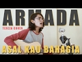 Armada - Asal Kau Bahagia (  Video Cover by Tereza)