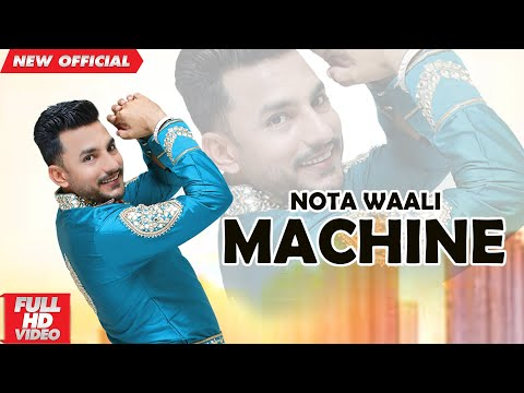 Deep Dhillon | Notan Wali Machine (OFFICIAL VIDEO) | Latest Punjabi song 2019
