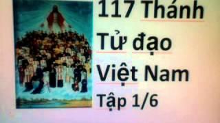 117 Thánh Tử Đạo Việt Nam Tập 1/6