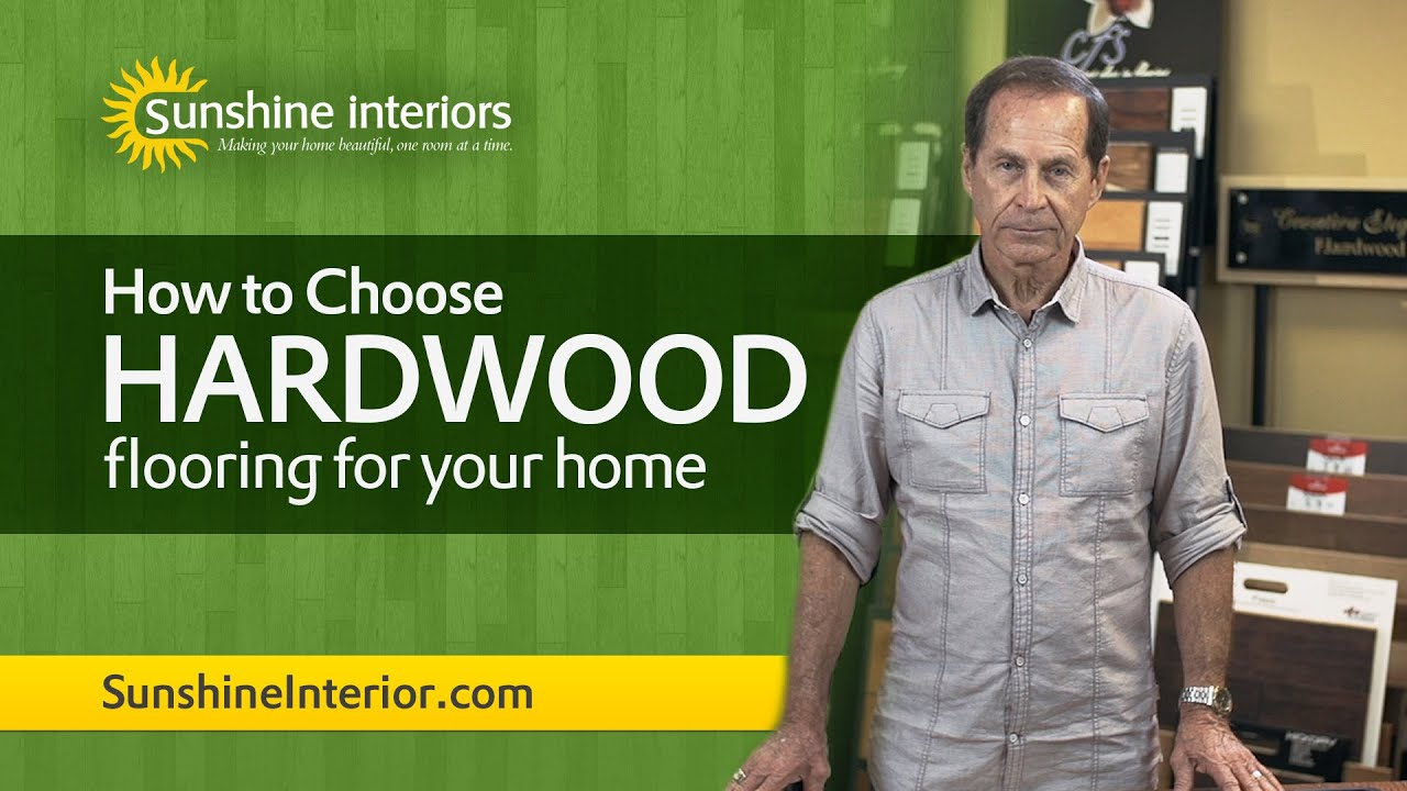 How to choose hardwood flooring for your home sunshine for How to choose flooring for your home