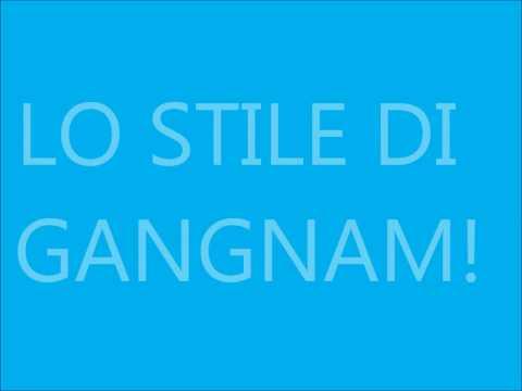 Gangnam Style – PSY  (sub ita) TESTO (traduzione in italiano)