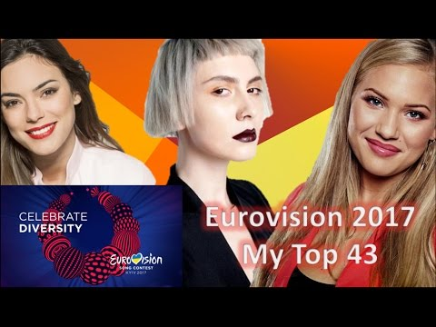 Eurovision Song Contest 2017 - My Top 43 [With Comments] (Before Russia Withdrew)