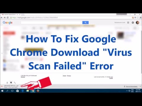 "How To Fix Google  Chrome Download ""Virus  Scan Failed"" Error"