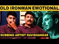 EMOTIONAL INTERVIEW: Old Ironman Dubbing Artist Ravi Shankar   Endgame   Robert Downey   Paul Walker