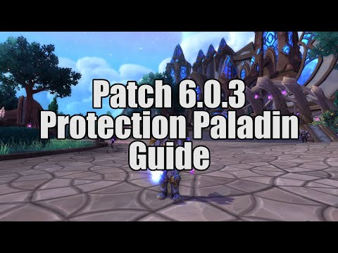 6.0.3 Protection Paladin Tank Guide - Warlords of Draenor