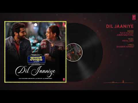 Download Lagu  Full Song- DIL JAANIYE - Khandaani Shafakhana - Sonakshi S - Jubin Nautiyal,Tulsi Kumar, Payal Dev Mp3 Free