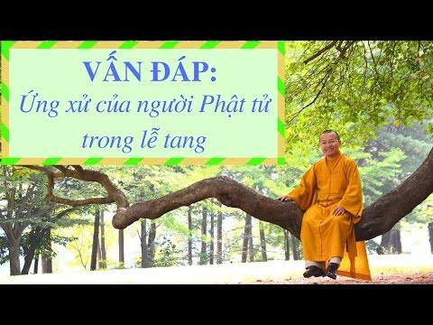Vấn đáp: Ứng xử của người Phật tử trong lễ tang