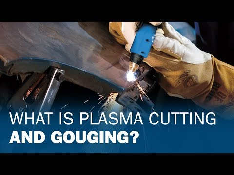 What Is Plasma Cutting and Gouging?