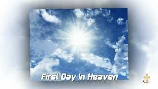First Day In Heaven