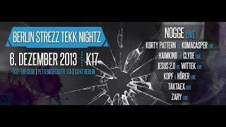 Part 2 Kopf & Hörer @ BERLIN STREZZ TEKK NIGHTZ K17 Berlin 06 12 2013