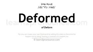 Deformed pronunciation and definition