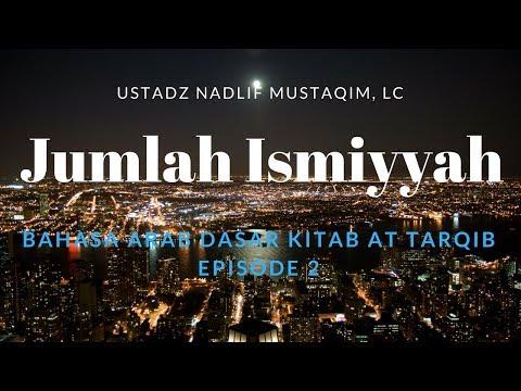 Ustadz Nadlif Mustaqim - Bahasa Arab Dasar 2 - Jumlah Ismiyyah