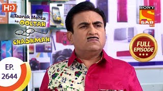 Taarak Mehta Ka Ooltah Chashmah - Ep 2644 - Full Episode - 14th January, 2019