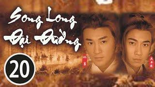 Song Long Đại Đường 20/42 (tiếng Việt), DV chính: Lâm Phong, Ngô Trác Hy; TVB/2004