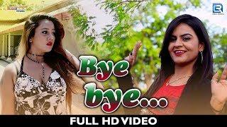 BYE BYE - Divya Chaudhary | Full VIDEO SONG | New Gujarati Song 2018 | RDC Gujarati