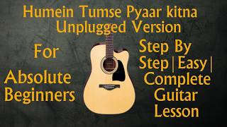 Humein Tumse Pyaar Kitna | Unplugged Version | Absolute Beginners Guitar Chords Lesson
