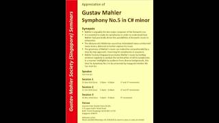 Gustav Mahler Society (Singapore) Seminar - Appreciation of Mahler Symphony No.5
