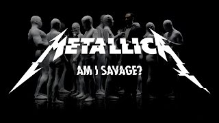 Клип Metallica - Am I Savage?