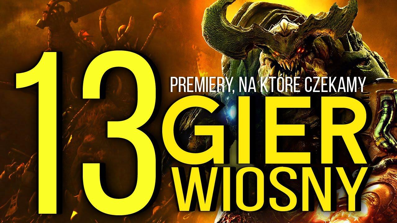 13 GIER WIOSNY - najbardziej oczekiwane premiery [tvgry.pl]