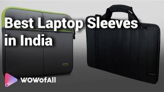 10 Best Laptop Sleeves with Price in India 2019