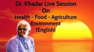 Dr Khadar Vali Live on Health - Food - Agriculture - Environment || English || 21 Jun 2020