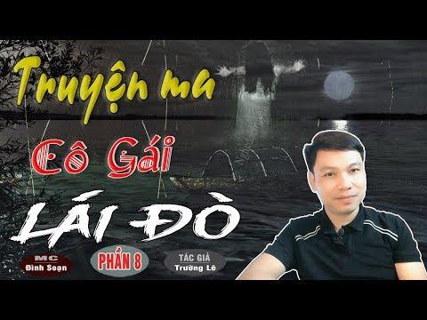 [PHẦN 8] SỢ LẮM CÔ GÁI LÁI ĐÒ - Truyện Ma Có Thật Ở Việt Nam TG Trường Lê thumbnail