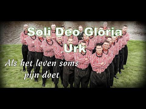Soli Deo Gloria - Als het leven soms pijn doet