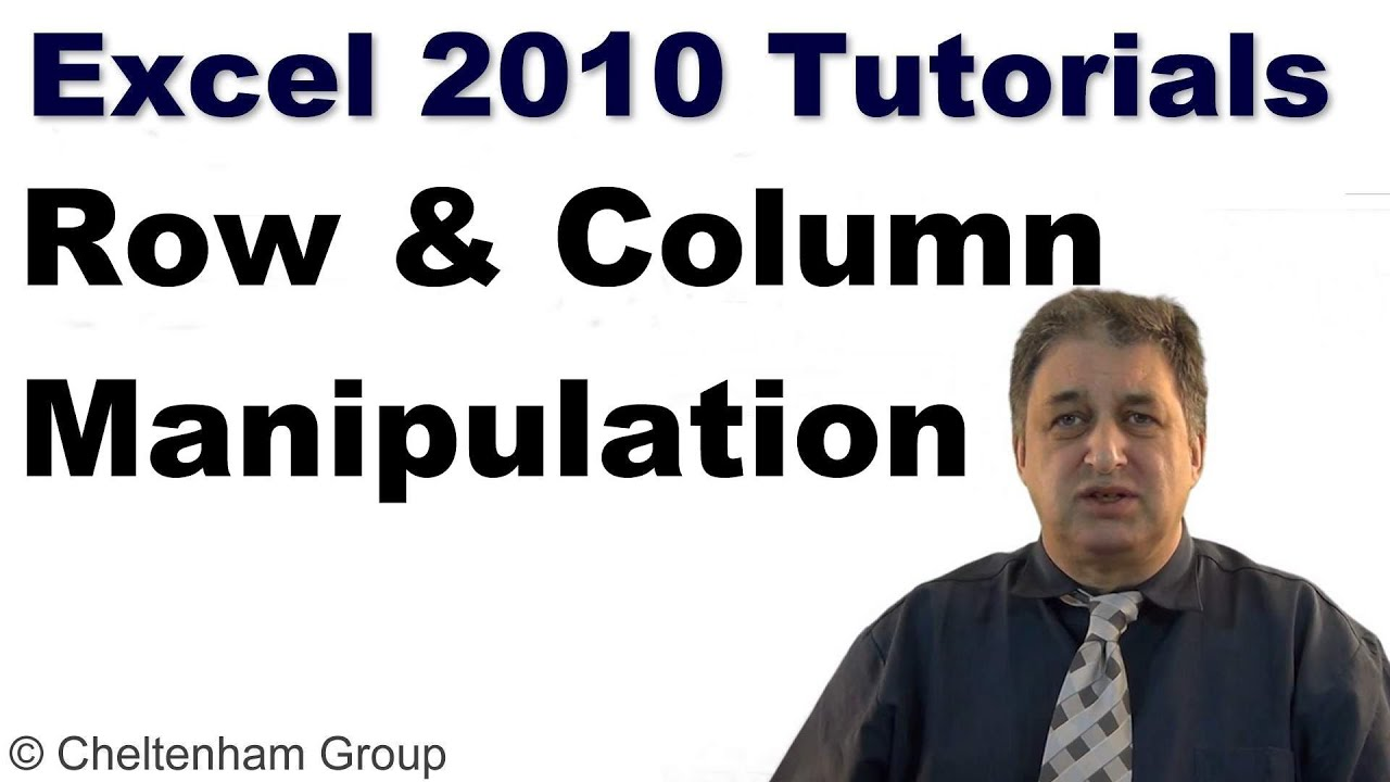 Excel 2010 Tutorial Manipulating Rows And Columns