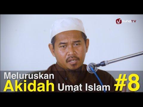 Ceramah Islam Intensif - Meluruskan Akidah Umat Islam (Sesi 8) - Ustadz Aris Sugiyantoro