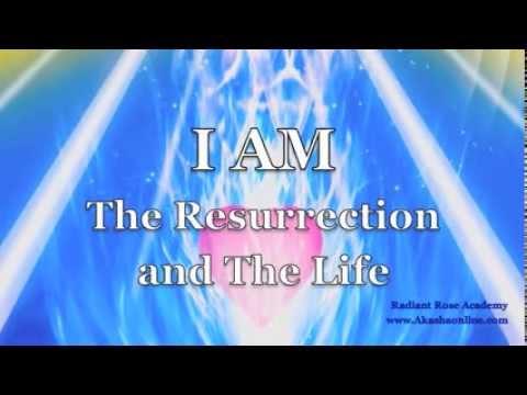 I Am The Resurrection And The Life Christ Consciousness Meditation video