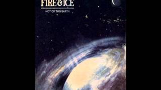 Watch Fire  Ice Not Of This Earth video