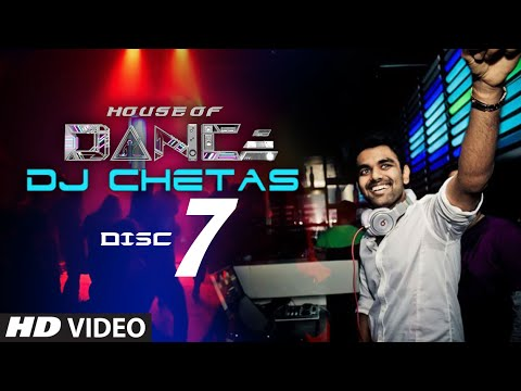 'house Of Dance' By Dj Chetas - Disc - 7 | Best Party Songs video
