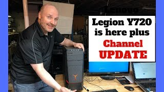 New Lenovo Legion Y720T arrives and Channel Update!