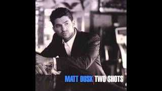 Watch Matt Dusk Dont Go Looking video