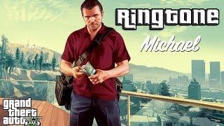"Ringtone Michael De Santa ""GTA V"""