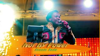 NOT BY POWER - Sonnie Badu