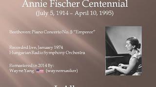 Annie Fischer Centennial - Beethoven Piano Concerto No. 5 1974 Live (Remastered - 2014)