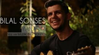 Bilal SONSES - Yanarım