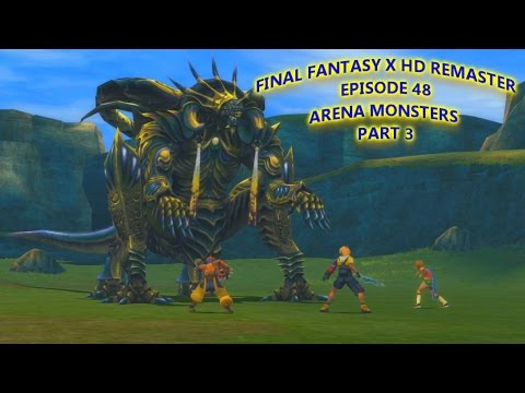 Final Fantasy X HD Remaster Episode 48: Arena Monsters Part 3