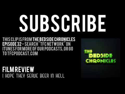 I Hope They Serve Beer in Hell - Film Review - The Bedside Chronicles Podcast (Audio)