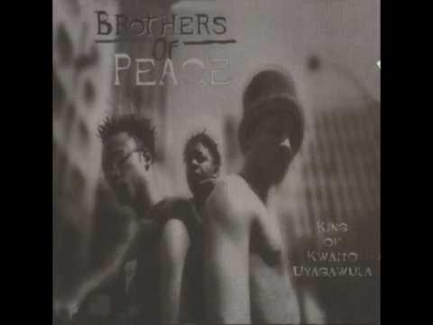 Brothers of Peace -  King of Kwaito Uyagawula