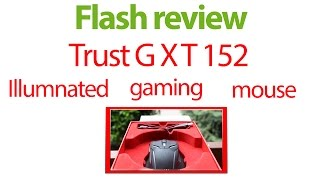 Trust Illuminated GXT 152 Mouse | Flash Review